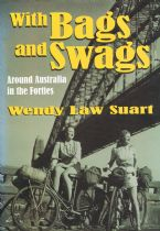 With Bags and Swags: Around Australia in the Forties Suart. Wendy Law